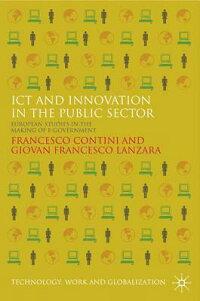 ICTandInnovationinthePublicSector:EuropeanStudiesintheMakingofE-Government[FrancescoContini]