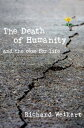The Death of Humanity: And the Case for Life DEATH OF HUMANITY [ Richa...