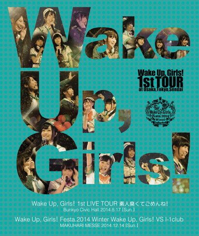 【特典なし】Wake Up Girls! 1st LIVE TOUR 素人臭くてごめんね。/Wake Up Girls!VS I-1club【Blu-ray】 [ (V.A.) ]