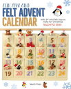 Sew Your Own Felt Advent Calendar: With 24 Mini Felt Toys to Make for Christmas SEW YOUR OWN FELT ADVENT CAL [ Sachiyo Ishii ]