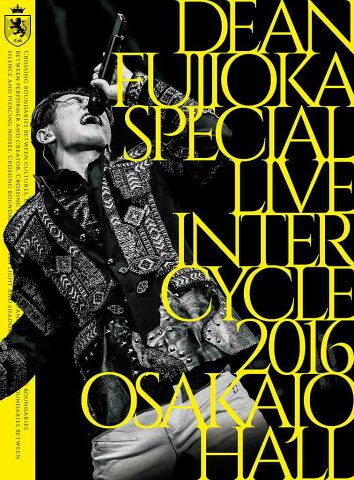 DEAN FUJIOKA Special Live 「InterCycle 2016」 at Osaka-Jo Hall【Blu-ray】 [ DEAN FUJIOKA ]