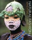 ナチュラル・ファッション 自然を纏うアフリカ民族写真集 [ ハンス・シルヴェスター ]