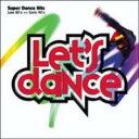 【送料無料】[レッツ・ダンス]Super Dance Hits Late 80's>>Early 90's [ (オムニバス) ]