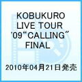 "KOBUKURO LIVE TOUR '09 ""CALLING"" FINAL【Blu-ray Disc Video】"