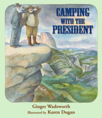 Camping_with_the_President