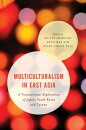 Multiculturalism in East Asia: A Transnational Exploration of Japan, South Korea and Taiwan