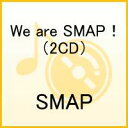 We are SMAP!(2CD)(通常盤) [ SMAP ]