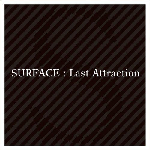 Last Attraction [ SURFACE ]...:book:13580862