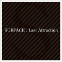 Last Attraction SURFACE