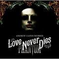 オペラ座の怪人2〜ラヴ・ネヴァー・ダイズ<デラックス・エディション 2CD+DVD>