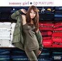 tommy girl×DJ MAYUMI STREET COLLECTION [ DJ MAYUMI ]