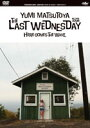 THE LAST WEDNESDAY TOUR 2006-HERE COMES THE WAVE-