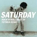SATURDAY〜ROCK 039 N 039 ROLL BEST OF YUTAKA OZAKI 尾崎豊