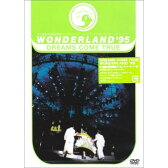 WONDERLAND′95 史上最強の移動遊園地 ドリカムワンダーランド′95 50万人のドリームキャッチャー [ DREAMS COME TRUE ]