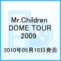 Mr.Children DOME TOUR 2009 〜SUPERMARKET FANTASY〜IN TOKYO DOME