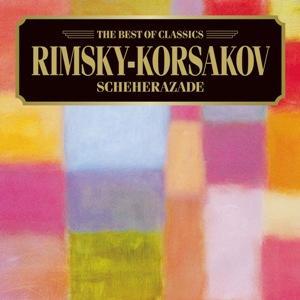 ベスト・オブ クラシックス 45::リムスキー=コルサコフ:シェエラザード [ エンリケ・バティス/フィルハーモニア管弦楽団 ]