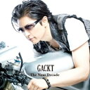 The Next Decade �iCD�{DVD�j [ Gackt ]