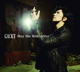 Stay the Ride Alive(初回限定CD+2DVD) [ GACKT ]