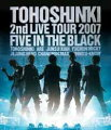 2nd LIVE TOUR 2007 〜Five in the Black〜【Blu-ray】
