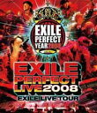 EXILE PERFECT LIVE 2008 EXILE LIVE TOUR【Blu-rayDisc Video】