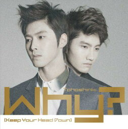 Why? (Keep Your Head Down)(CD+DVD) [ <strong>東方神起</strong> ]