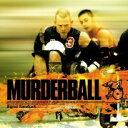 「マーダーボール」オリジナルサウンドトラック