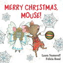 Merry Christmas, Mouse! MERRY XMAS MOUSE-BOARD (If You Give... Books (Hardcover))