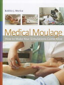 Medical Moulage: How to Make Your Simulations Come Alive [ Bobbie J. Merica ]