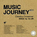 MUSIC JOURNEY #01 CLASSICS CROSSOVER MIXED by DJ JIN [ DJ JIN ]