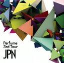 Perfume 3rd Tour 「JPN」 Perfume