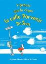 Y Pensar Que Lo VI Por La Calle Porvenir (and to Think That I Saw It on Mulberry Street Spanish Edit SPA-Y PENSAR QUE LO VI POR LA (Classic Seuss)