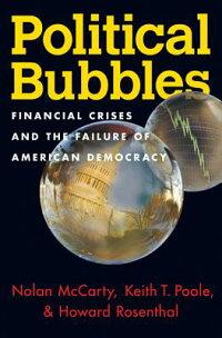 PoliticalBubbles:FinancialCrisesandtheFailureofAmericanDemocracy[NolanM.McCarty]