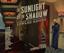 In Sunlight or in Shadow: Stories Inspired by the Paintings of Edward Hopper IN SUNLIGHT OR IN SHADOW M Lawrence Block