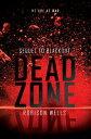 Dead Zone DEAD ZONE (Blackout) [ Robison Wells ]