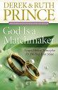 God Is a Matchmaker: Seven Biblical Principles for Finding Your Mate GOD IS A MATCHMAKER REV/E