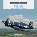 Corsair: Vought's F4U in World War II and Korea CORSAIR (Legends of Warfare: Aviation)