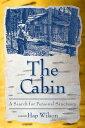 The Cabin: A Search for Personal Sanctuary CABIN