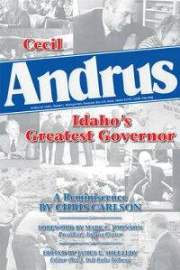 CecilAndrus:Idaho'sGreatestGovernor