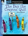 The Day the Crayons Quit: An Instructional Guide for Literature: An Instructional Guide for Literatu DAY THE CRAYONS QUIT AN INSTRU (Great Works)