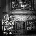 CAFE BROKEN HEART [ 織田哲郎 ]