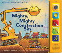 Mighty, Mighty Construction Site MIGHTY MIGHTY CONSTRUCTION SIT