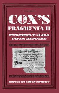 Cox'sFragmentaII:FurtherFoliosfromHistory[SimonMurphy]