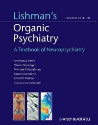 Lishman'sOrganicPsychiatry:ATextbookofNeuropsychiatry