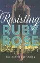 Rakuten - Resisting Ruby Rose RESISTING RUBY ROSE (Ruby Rose) [ Jessie Humphries ]