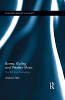Burma, Kipling and Western Music: The Riff from Mandalay [ Andrew Selth ]