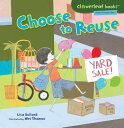 Choose to Reuse CHOOSE TO REUSE (Cloverleaf Books - Planet Protectors) [ Lisa Bullard ]