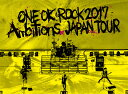 "LIVE DVD「ONE OK ROCK 2017 ""Ambitions"" JAPAN TOUR」 ONE OK ROCK"