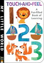 Touch-And-Feel 123 TOUCH-AND-FEEL 123 (My Little World) [ Jonathan Lit...