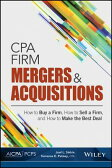CPA Firm Mergers and Acquisitions: How to Buy a Firm, How to Sell a Firm, and How to Make the Best D [ Joel L. Sinkin ]