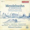 【輸入盤】交響曲第2番『讃歌』、序曲『静かな海と楽しい航海』 ガードナー&バーミンガム市響 [ メンデルスゾーン(1809-1847) ]